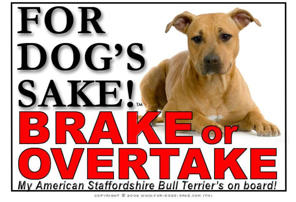 For Dogs Sake! Image1 / Adhesive Vinyl American Staffordshire Bull Terrier Brake or Overtake Sign