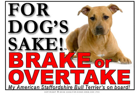 Image of For Dogs Sake! Image1 / Adhesive Vinyl American Staffordshire Bull Terrier Brake or Overtake Sign