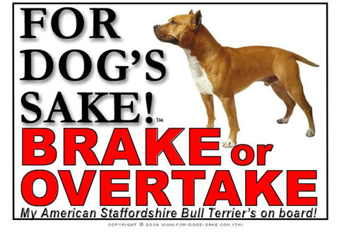Image of For Dogs Sake! Image4 / Adhesive Vinyl American Staffordshire Bull Terrier Brake or Overtake Sign