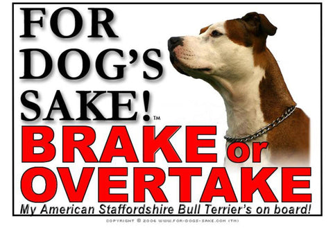 Image of For Dogs Sake! Image6 / Adhesive Vinyl American Staffordshire Bull Terrier Brake or Overtake Sign