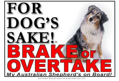 Image of For Dogs Sake! Image2 / Adhesive Vinyl Australian Shepherd Brake or Overtake Sign