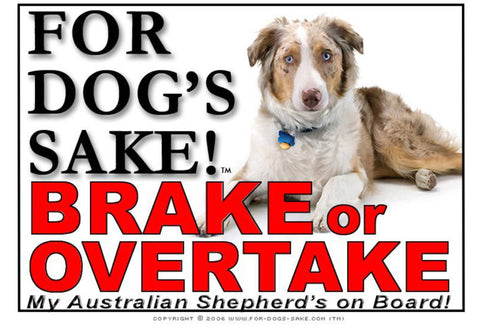 Image of For Dogs Sake! Image5 / Adhesive Vinyl Australian Shepherd Brake or Overtake Sign