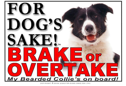 For Dogs Sake! Image1 / Adhesive Vinyl Border Collie Brake or Overtake Sign