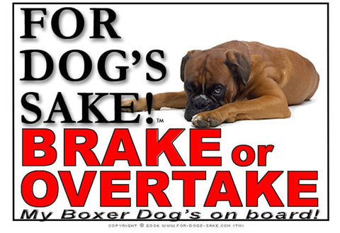 Image of For Dogs Sake! Image1 / Adhesive Vinyl Boxer Dog Brake or Overtake Sign