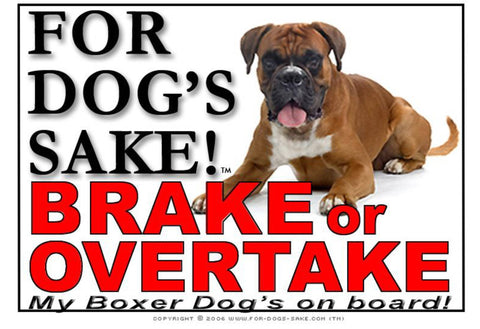 Image of For Dogs Sake! Image3 / Adhesive Vinyl Boxer Dog Brake or Overtake Sign