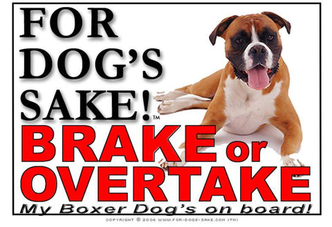 Image of For Dogs Sake! Image5 / Adhesive Vinyl Boxer Dog Brake or Overtake Sign