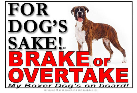Image of For Dogs Sake! Image7 / Adhesive Vinyl Boxer Dog Brake or Overtake Sign