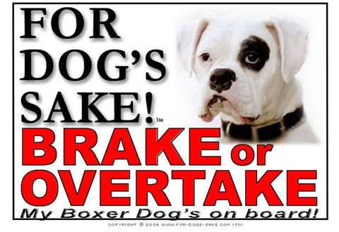 Image of For Dogs Sake! Image8 / Adhesive Vinyl Boxer Dog Brake or Overtake Sign