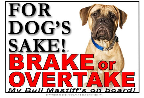 For Dogs Sake! Image1 / Adhesive Vinyl Bull Mastiff Brake or Overtake Sign