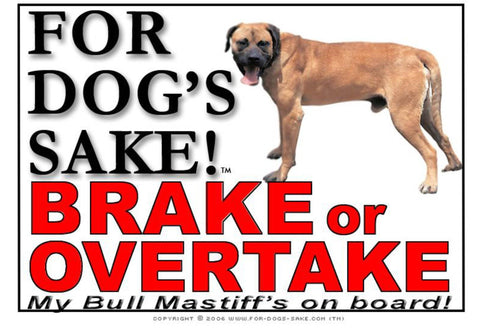 For Dogs Sake! Image6 / Adhesive Vinyl Bull Mastiff Brake or Overtake Sign