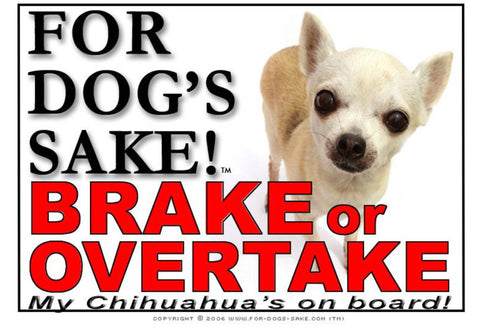 Image of For Dogs Sake! Image1 / Adhesive Vinyl Chihuahua Brake or Overtake Sign