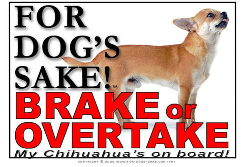 Image of For Dogs Sake! Image3 / Adhesive Vinyl Chihuahua Brake or Overtake Sign