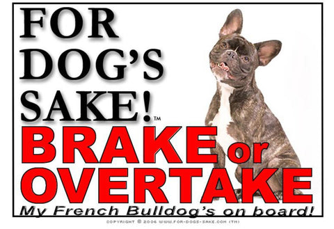 For Dogs Sake! Image1 / Adhesive Vinyl French Bulldog Brake or Overtake Sign
