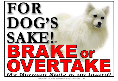 For Dogs Sake! Image1 / Adhesive Vinyl German Spitz Brake or Overtake Sign