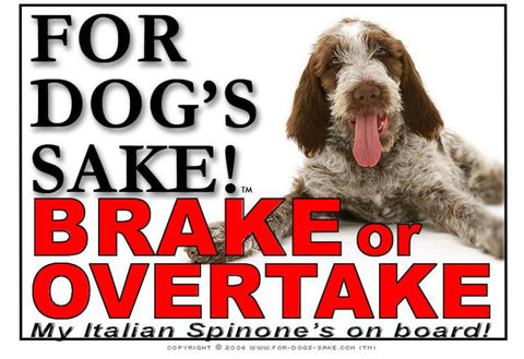 For Dogs Sake! Image1 / Adhesive Vinyl Italian Spinone Brake or Overtake Sign