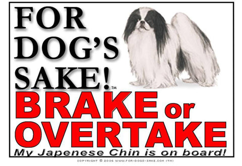 For Dogs Sake! Image1 / Adhesive Vinyl Japanese Chin Brake or Overtake Sign