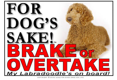 For Dogs Sake! Image1 / Adhesive Vinyl Labradoodle Brake or Overtake Sign