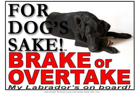 Image of For Dogs Sake! Image1 / Adhesive Vinyl Labrador Retriever Brake or Overtake Sign