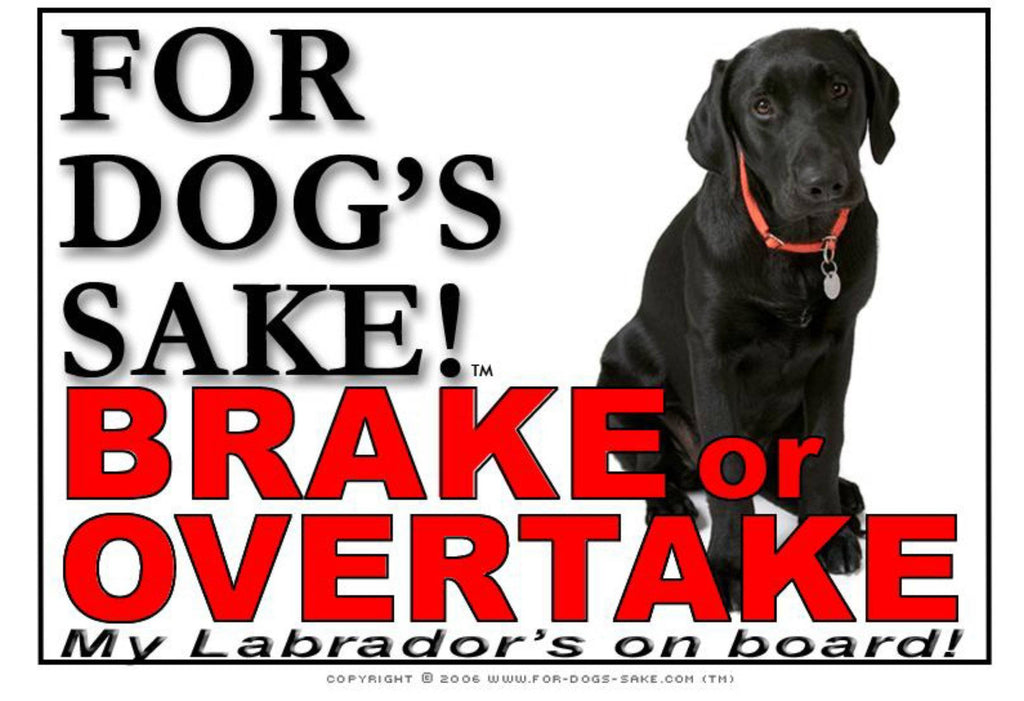 For Dogs Sake! Image2 / Adhesive Vinyl Labrador Retriever Brake or Overtake Sign