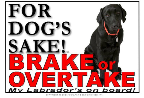 For Dogs Sake! Image1 / Adhesive Vinyl Labrador Retriever Brake or Overtake Sign