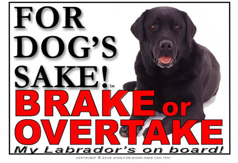 Image of For Dogs Sake! Image3 / Adhesive Vinyl Labrador Retriever Brake or Overtake Sign
