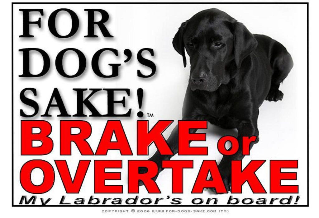 For Dogs Sake! Image4 / Adhesive Vinyl Labrador Retriever Brake or Overtake Sign