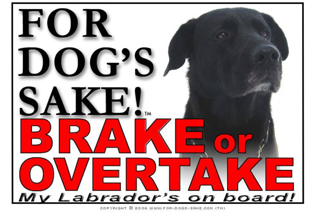 For Dogs Sake! Image5 / Adhesive Vinyl Labrador Retriever Brake or Overtake Sign
