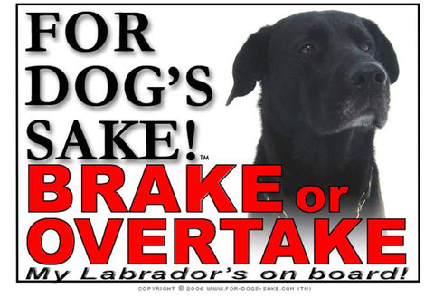 Image of For Dogs Sake! Image5 / Adhesive Vinyl Labrador Retriever Brake or Overtake Sign