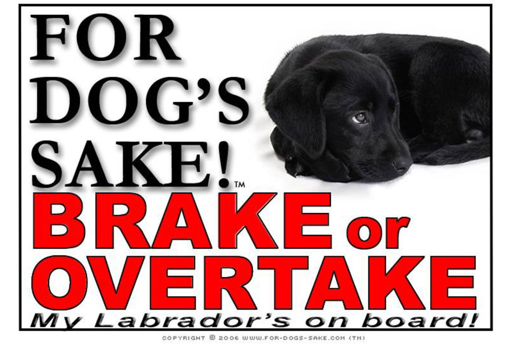 For Dogs Sake! Image6 / Adhesive Vinyl Labrador Retriever Brake or Overtake Sign