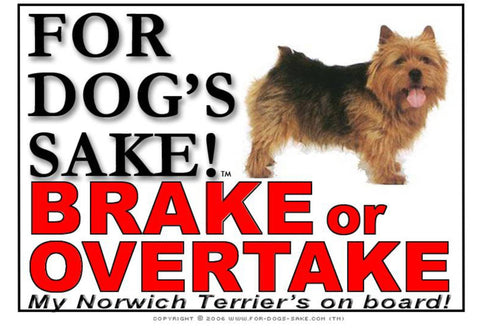 For Dogs Sake! Image1 / Adhesive Vinyl Norwich Terrier Brake or Overtake Sign
