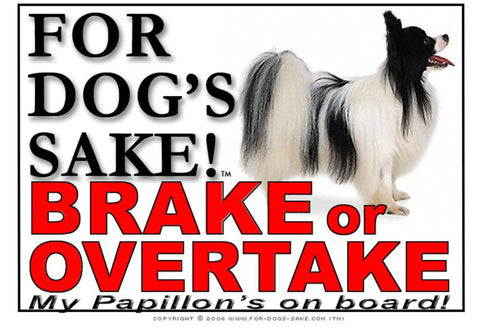 For Dogs Sake! Image1 / Adhesive Vinyl Papillon Dog Brake or Overtake Sign