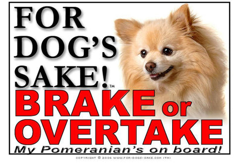 For Dogs Sake! Image1 / Adhesive Vinyl Pomeranian Dog Brake or Overtake Sign