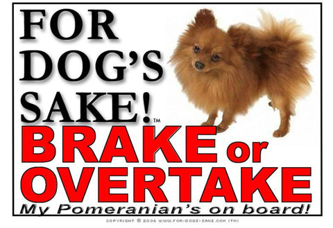 For Dogs Sake! Image2 / Adhesive Vinyl Pomeranian Dog Brake or Overtake Sign