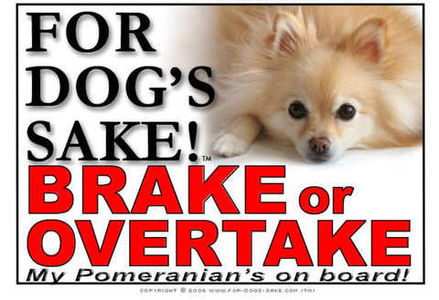 For Dogs Sake! Image4 / Adhesive Vinyl Pomeranian Dog Brake or Overtake Sign