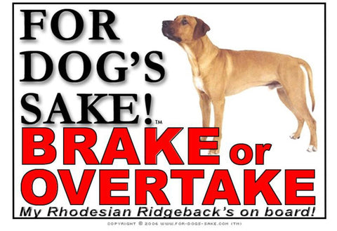 For Dogs Sake! Image1 / Adhesive Vinyl Rhodesian Ridgeback Brake or Overtake Sign