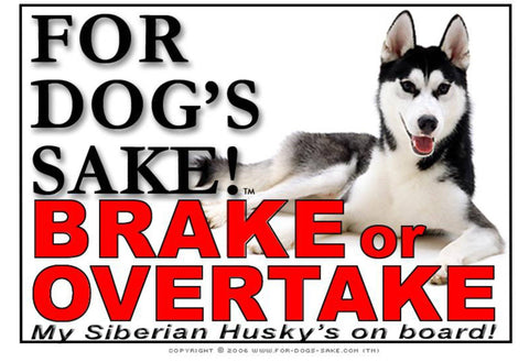 For Dogs Sake! Image1 / Adhesive Vinyl Siberian Husky Brake or Overtake Sign