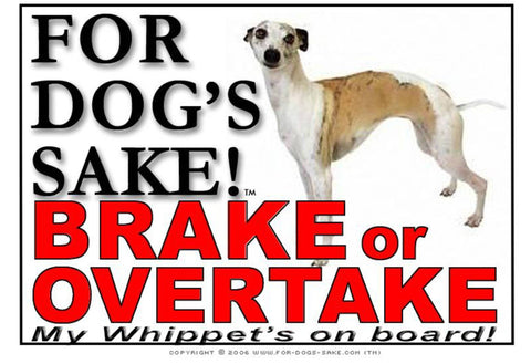For Dogs Sake! Image1 / Adhesive Vinyl Whippet Brake or Overtake Sign
