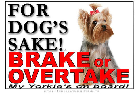 For Dogs Sake! Image1 / Adhesive Vinyl Yorkshire Terrier Brake or Overtake Sign