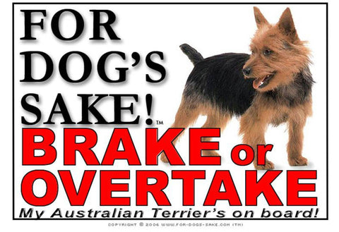 For Dogs Sake! Image1 / Adhesive Vinyl Australian Terrier Brake or Overtake Sign