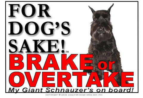 For Dogs Sake! Image1 / Adhesive Vinyl Giant Schnauzer Brake or Overtake Sign