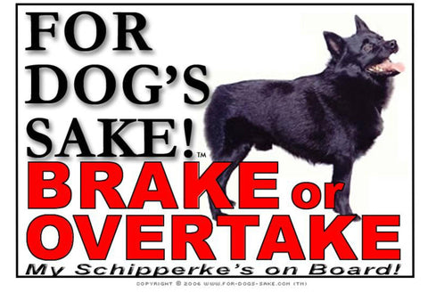 For Dogs Sake! Image1 / Adhesive Vinyl Schipperke Brake or Overtake Sign