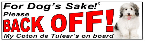 For Dogs Sake! Coton de Tulear Back Off Window Sticker