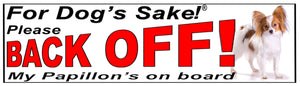 For Dogs Sake! Papillon Back Off Window Sticker
