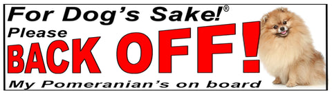 For Dogs Sake! Pomeranian  Back Off Window Sticker