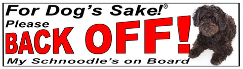 For Dogs Sake! Schnoodle Back Off Window Sticker