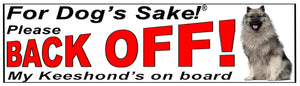 For Dogs Sake! Keeshond Back Off Window Sticker