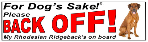 For Dogs Sake! Rhodesian Ridgeback Back Off Window Sticker