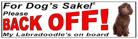 For Dogs Sake! Labradoodle Back Off Window Sticker