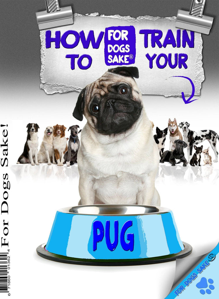 For Dogs Sake! Download Default Title How to Train Your Pug
