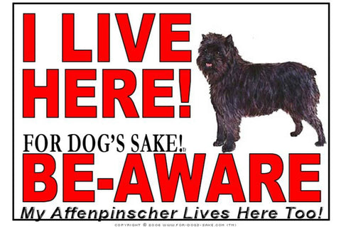 For Dogs Sake! Image1 / Aluminium Composite Affenpinscher I Live Here Sign by For Dog's Sake!®